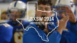 SXSW: Artists To Watch II